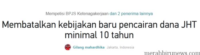Petisi Online Membatalkan Kebijakan Baru Pencairan JHT Minimal 10 Tahun