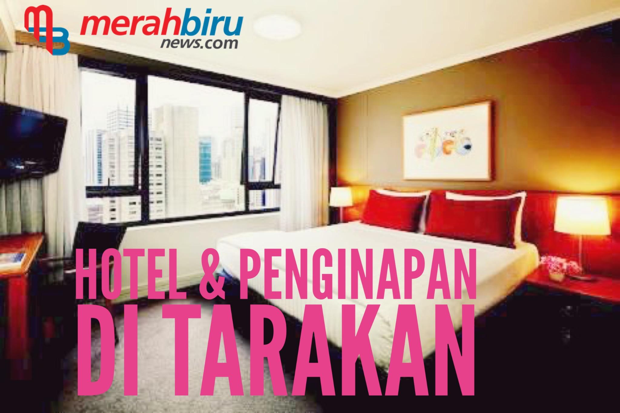 Daftar Hotel Penginapan Di Kota Tarakan